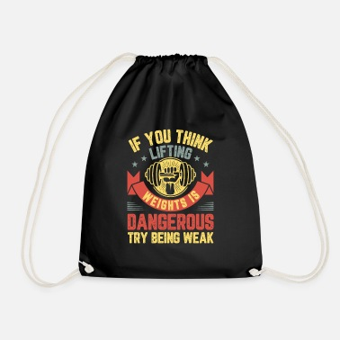 Body If You Think Lifting Weights Is Dangerous Try No. - Drawstring Bag