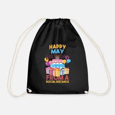 Anti Social Distancing Gift Happy May Birthday From A - Drawstring Bag