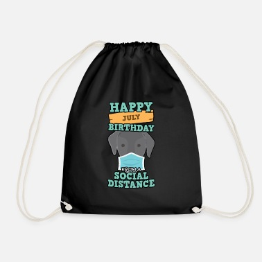 Time Social Distancing Gift Happy July Birthday From A - Drawstring Bag