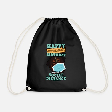 Birthday Social Distancing Gift Happy September Birthday - Drawstring Bag