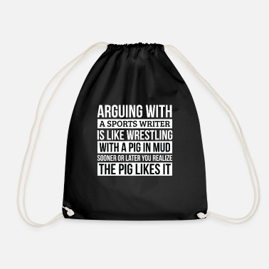 Like A Boss Sports writer Shirt, Like Arguing With A Pig in - Drawstring Bag