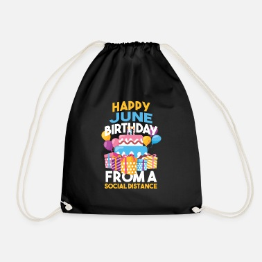 Quotes Social Distancing Gift Happy June Birthday From A - Drawstring Bag