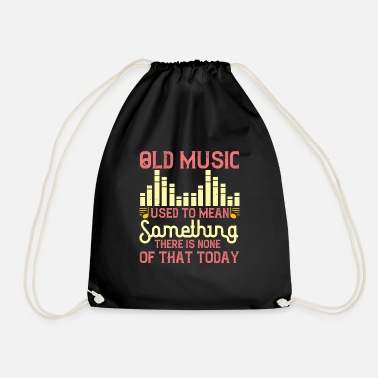 Performance Old music used to mean something. There is none - Drawstring Bag