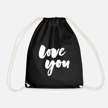 Love You Love you - love you - Drawstring Bag