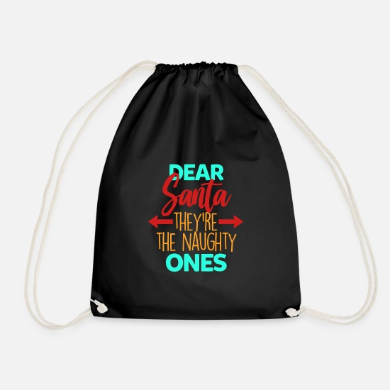Santa Bags & Backpacks - DEAR SANTA THEY'RE THE NAUGHTY ONES gift - Drawstring Bag black