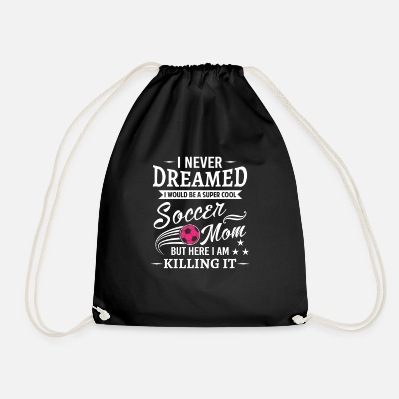 Soccer Bags & Backpacks - I never dreamed i would be soccer mom - Drawstring Bag black