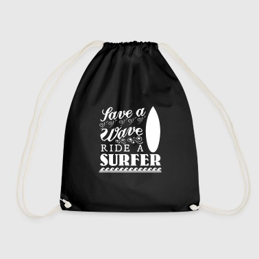 Save a wave ride a surfer ocean and wave lovers - Drawstring Bag