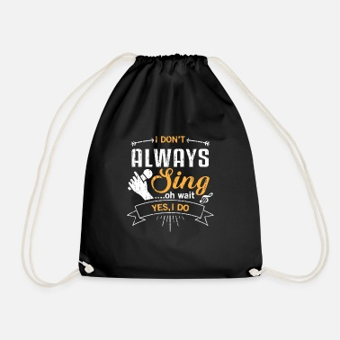 I Love Music &amp I don't always sing oh wait yes i do - music lovin - Drawstring Bag
