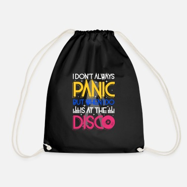 Disco I don't always panic but when i do is at the Disco - Drawstring Bag