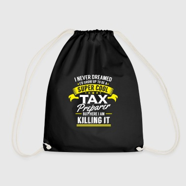 I never dreamed to be a Tax Preparer killing it - Drawstring Bag