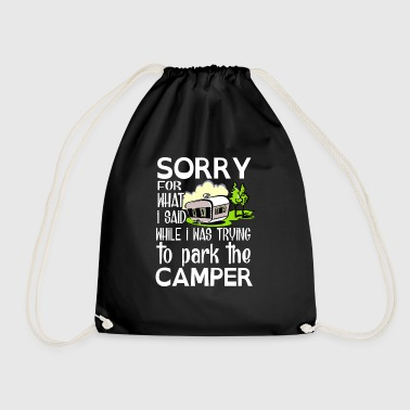 Sorry for what i said while park the camper - Mochila saco