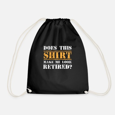 Is Does this Shirt make me look retired? - Gymbag