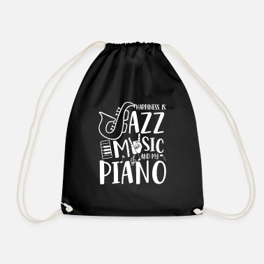 Piano &amp Happiness is Jazz Music and my Piano  - Drawstring Bag