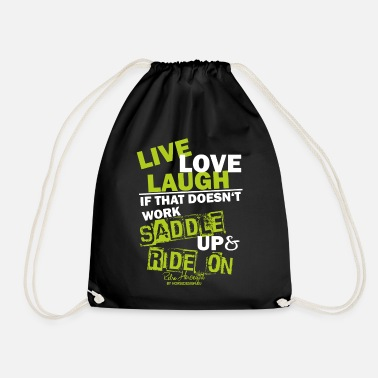 Live, love, laugh - saddle up - Drawstring Bag