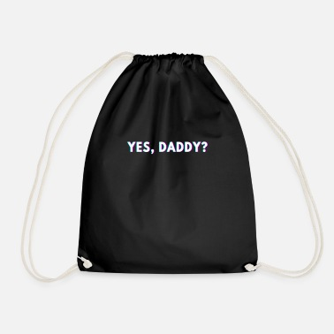 Dirty Sayings Daddy Yes dirty sex dirty sayings - Drawstring Bag