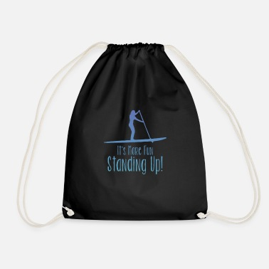 Stand Up Paddleboarding Stand Up Paddleboarding Design Womens - More Fun - Drawstring Bag