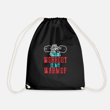 Buddy Your workout is my warmup - fitness, gym - Drawstring Bag