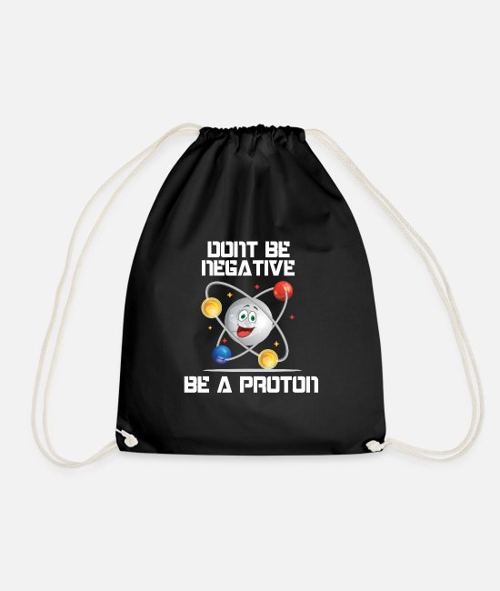 Maths Bags & Backpacks - Don't be negative be a proton be positive atom - Drawstring Bag black