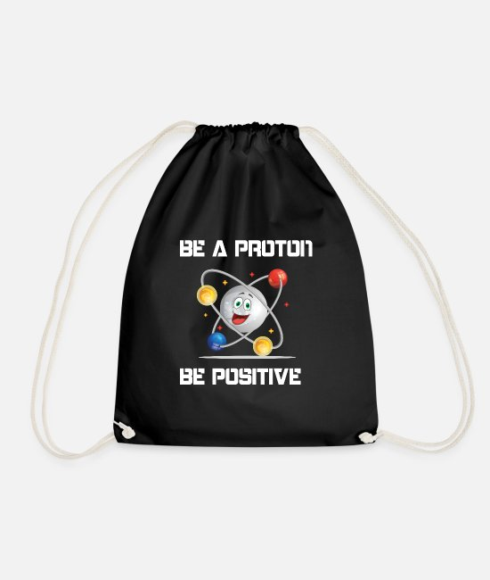 Studies Bags & Backpacks - Be a proton- be positive! Be Positive Mental - Drawstring Bag black