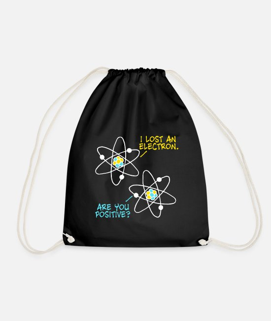 Maths Bags & Backpacks - Lost an Electron - are you positive? Physics joke - Drawstring Bag black