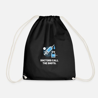 Doctor On Call doctors call the shots - Drawstring Bag