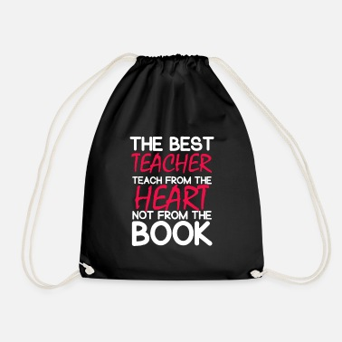 From The Best The Best Teacher Teach From The Heart Shirt - Drawstring Bag
