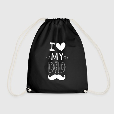I love My Dad - Drawstring Bag