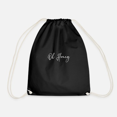 Couple OH HONEY SWEET LOVE GIFT IDEA WOMAN GIRL POWER - Drawstring Bag