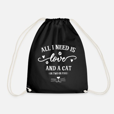 All i need is love and a cat (gift idea) - Drawstring Bag