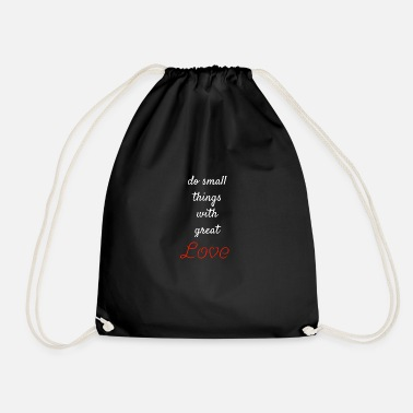 Do Small Things With Great Love Shirt Gift - Drawstring Bag