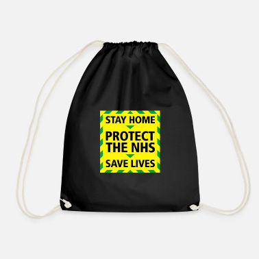 Government Stay Home. Protect The NHS. Save Lives. - Drawstring Bag