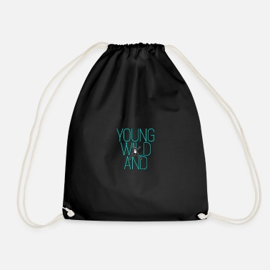 Young Young and wild ... Young wild and - Drawstring Bag