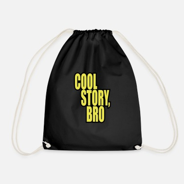 Cool Story Good story / Cool story bro - Drawstring Bag