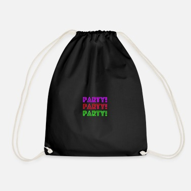 Party PARTY PARTY PARTY - Drawstring Bag