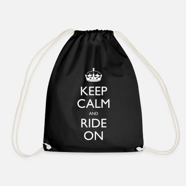 Calm Keep Calm and Ride On - Drawstring Bag