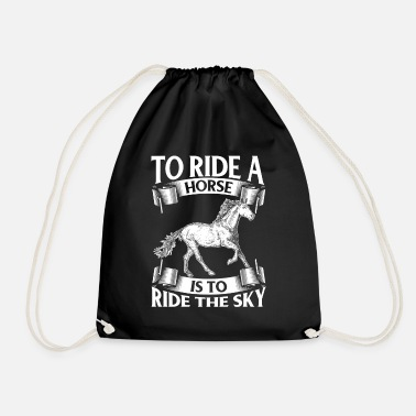 Ride A Horse To Ride A Horse Is To Ride The Sky - Drawstring Bag