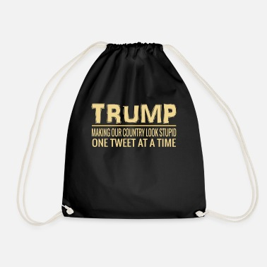 Political Rally Funny Anti Trump Tweet Making Our Country Look Stupid - Drawstring Bag