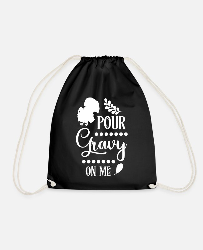 Turkey Bags & Backpacks - Pour gravy on me - Drawstring Bag black