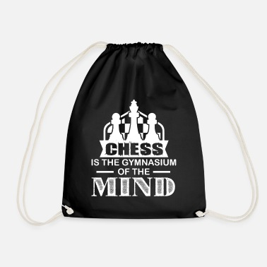 Gymnasium Chess Is The Gymnasium Of The Mind - Drawstring Bag