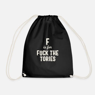 Uk Election F is for Fuck The Tories Boris Election Funny - Drawstring Bag