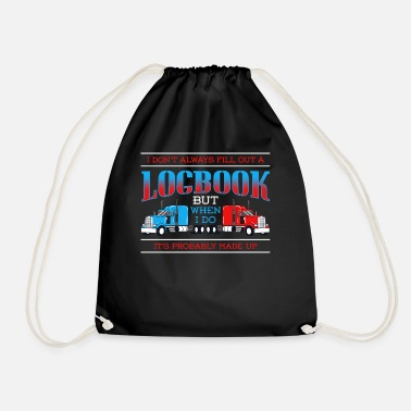 I Don't Always Fill Out A Logbook - Drawstring Bag