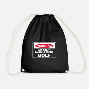 Instrut Warning May Start Talking About Golf - Drawstring Bag