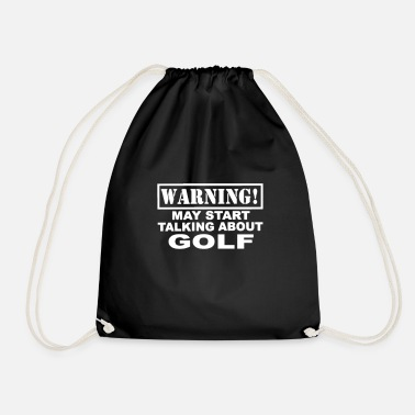 Instrut Warning! May Start Talking About Golf - Drawstring Bag