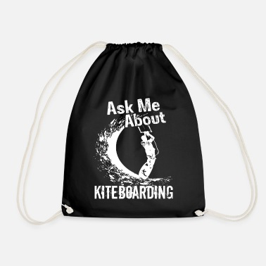 Kiteboard Kiteboarding Ask Me About Kiteboarding - Drawstring Bag