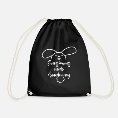 Easter Bunny Everbunyn Needs Somebunny Rabbit Bunny Saying - Drawstring Bag