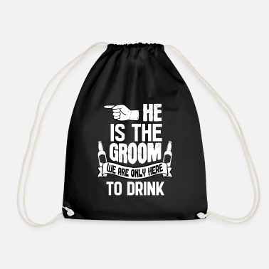 Bachelor Party Only Here To Drink Groom - Drawstring Bag