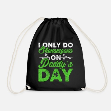 Loving Comment Day I Only Do Shenanigans on Paddys Day Shamrock St - Drawstring Bag