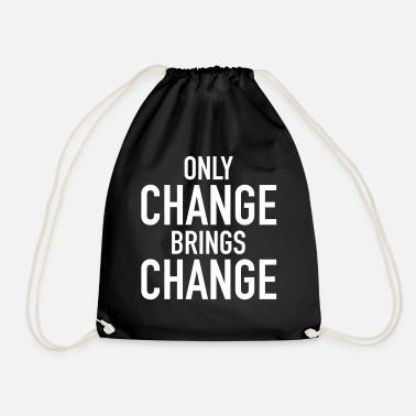 Change Only Change Brings Change - Jumppakassi