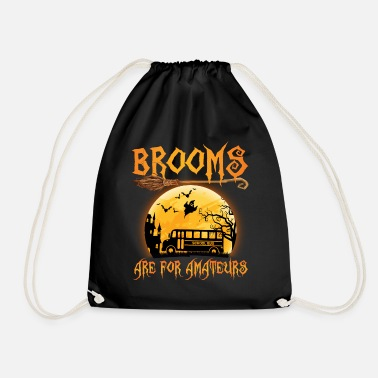School Broom Are For Amateur School Bus Driver - Drawstring Bag