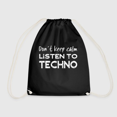 Don't keep calm - listen to techno - Drawstring Bag